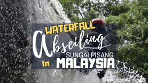 Abseiling in Sungai Pisang, Malaysia | Ummi Goes Where?
