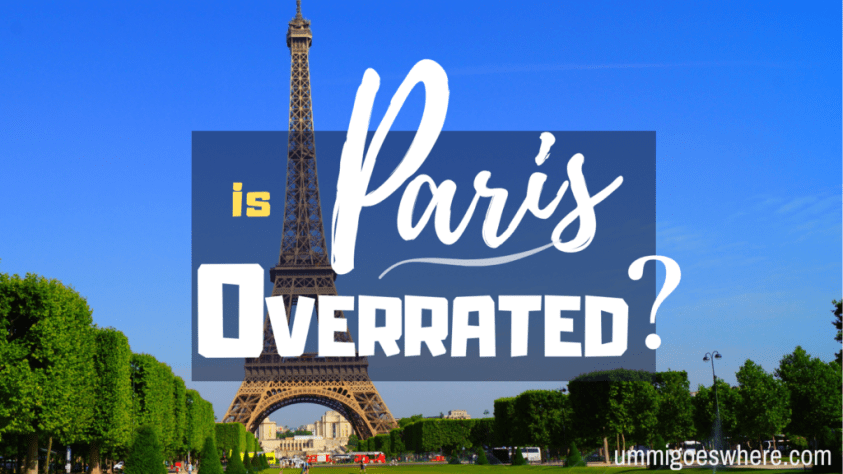 Is Paris Overrated? | Ummi Goes Where?