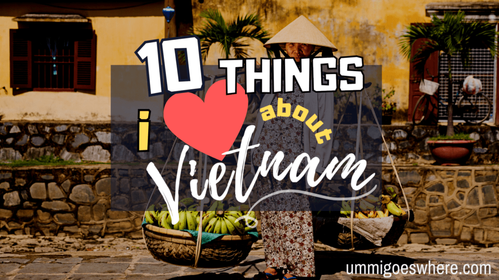 Things I Love About Vietnam