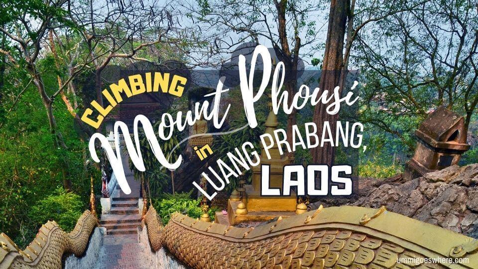Climbing Mount Phousi Luang Prabang Laos