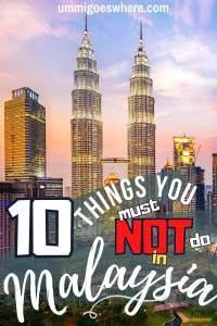 Things Not to Do in Malaysia