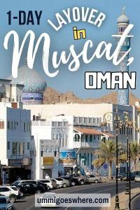 Layover in Muscat Oman | Ummi Goes Where?