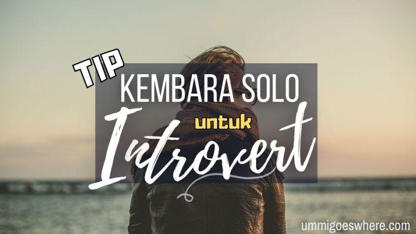 Tip Kembara Solo Khas buat Golongan Introvert