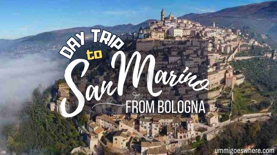 Day trip to San Marino from Bologna Italy | Ummi Goes Where?