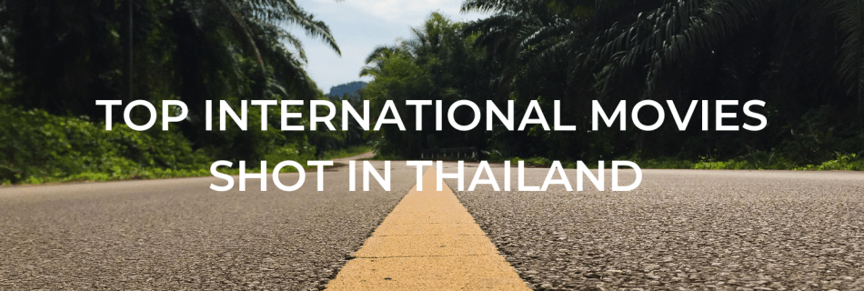 Top International Movies shot in Thailand