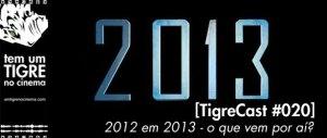 [TigreCast #20] 2012-2013 - O quem vem por aí?