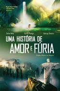 Uma História de Amor e Fúria (2013, Brasil) [C#131]