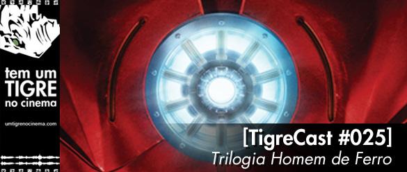 TigreCast 25: Homem de Ferro