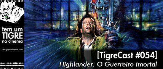 Highlander | TigreCast 54