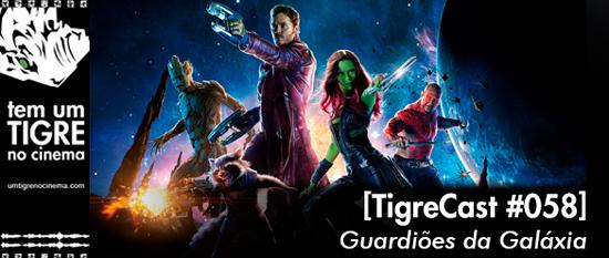 Guardiões da Galáxia | TigreCast 58