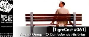 Forrest Gump | TigreCast #61 | Podcast