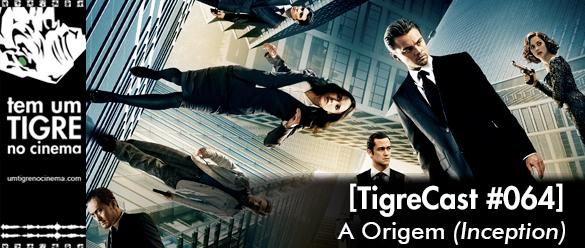 A Origem | TigreCast #65