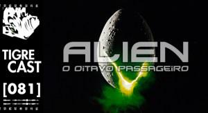 Alien: O 8º Passageiro   TigreCast #81   Podcast