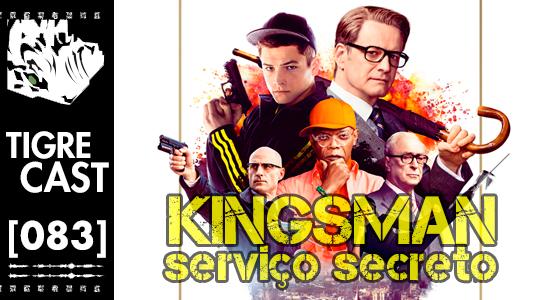 Kingsman: Serviço Secreto | TigreCast | Podcast