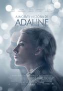 A Incrível História de Adaline | Crítica | The Age of Adaline, 2015, EUA