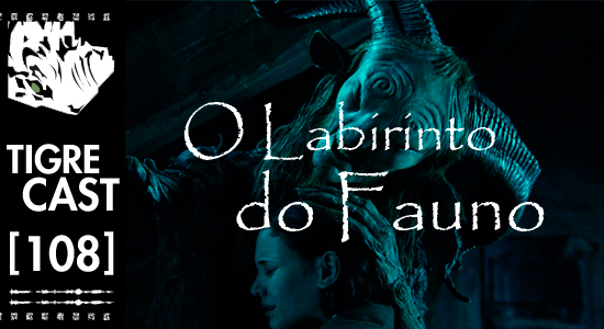 O Labirinto do Fauno | Podcast #108