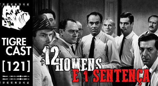 12 Homens e uma Sentença | TigreCast #121