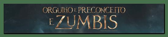 Orgulho e Preconceito e Zumbis (2016)