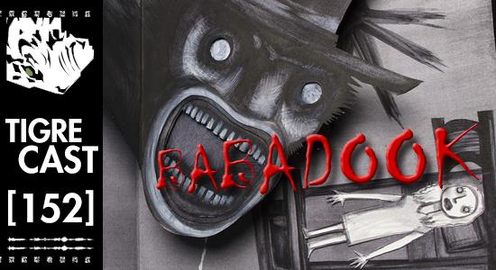 Babadook | TigreCast #152 | Podcast