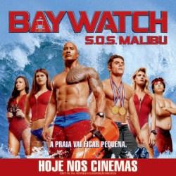 Baywatch: SOS Malibu  | Hoje nos cinemas