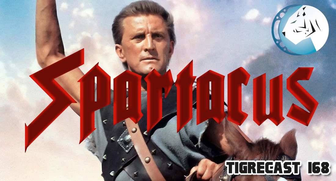 Spartacus | TigreCast #168 | Podcast