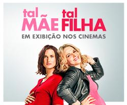 Tal Mãe, Tal Filha | Hoje nos Cinemas