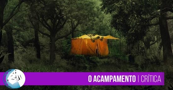 O Acampamento | Crítica