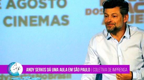 Andy Serkis no Brasil!