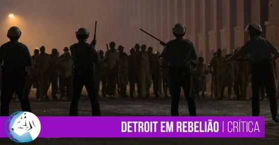 Detroit em Rebelião | Review
