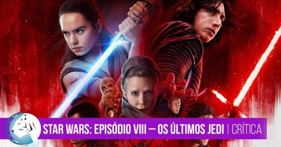Star Wars: Episódio VIII – Os Últimos Jedi | Crítica