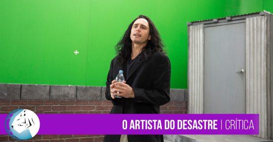 O Artista do Desastre | Crítica