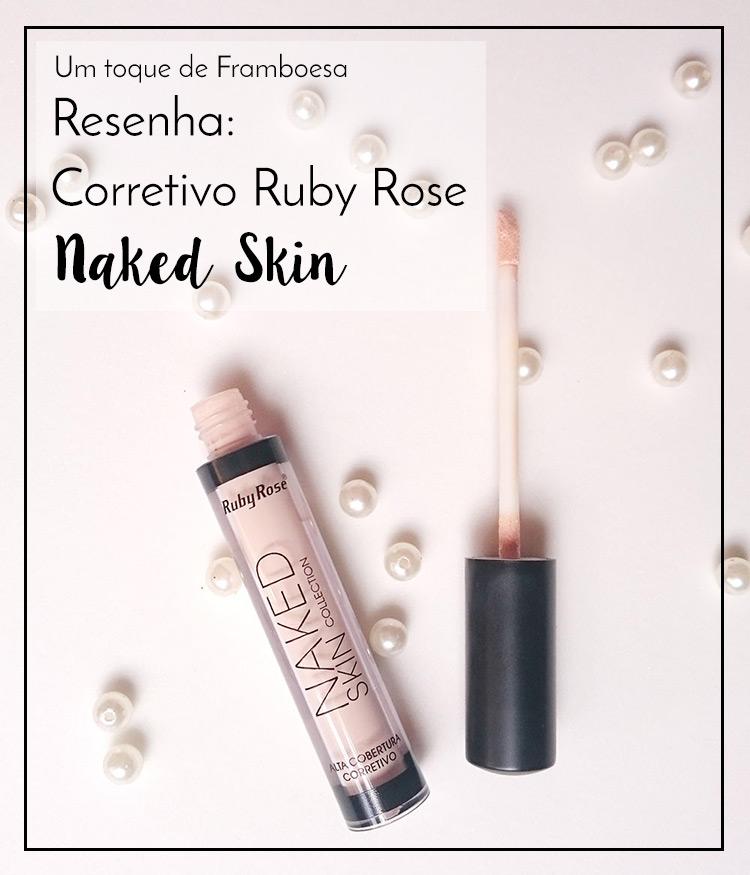 Resenha: corretivo Naked Skin Ruby Rose • Um Toque de
