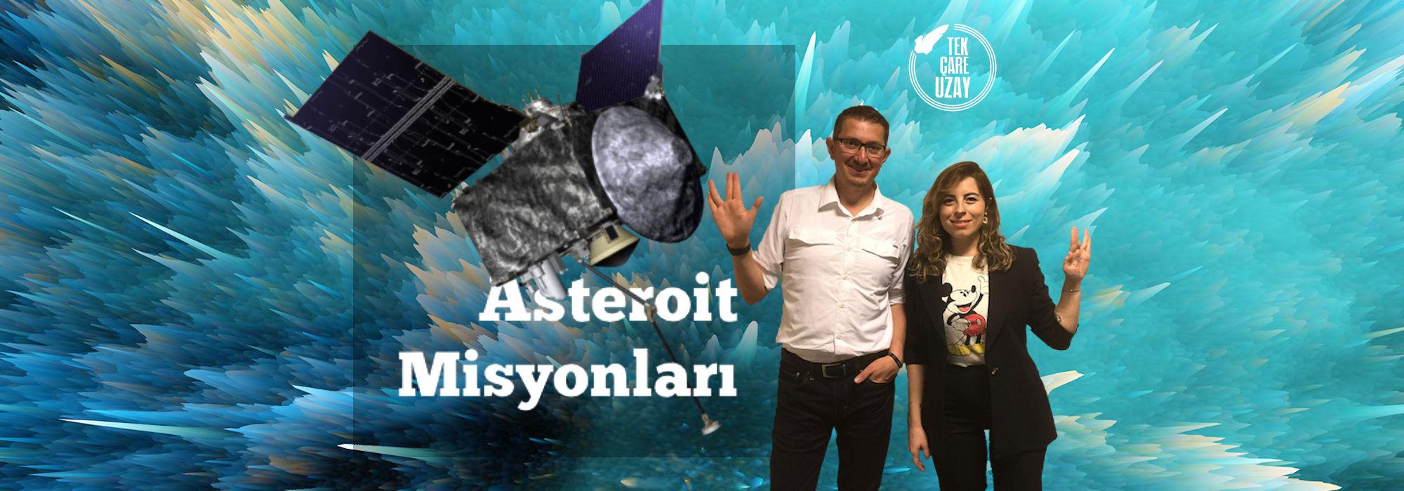 Tek Çare Uzay | Asteroit Misyonları