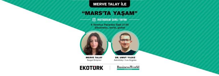 Business World Global | Merve Talay ile Mars'ta Yaşam