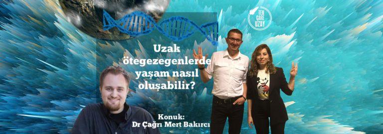 Evrende Yaşam ve Ötegezegenlerde Evrim, Konuk: Dr. Çağrı Mert Bakırcı (Evrim Ağacı)