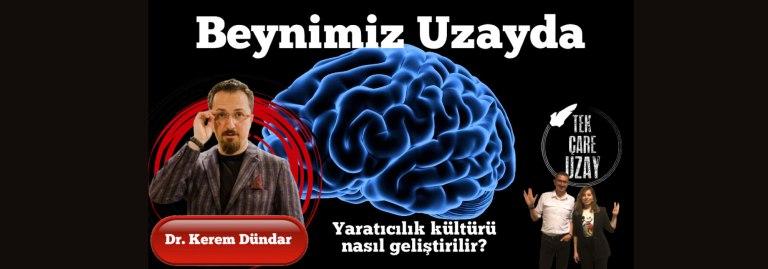 Beynimiz Uzayda 🧠🚀 Yaratıcılık kültürü, Konuk: Dr. Kerem Dündar (Biyofizik) | B069