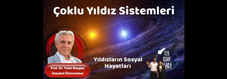 Çoklu Yıldız Sistemleri, Konuk: Prof. Dr. Talat Saygaç (İstanbul Üni.) | B087