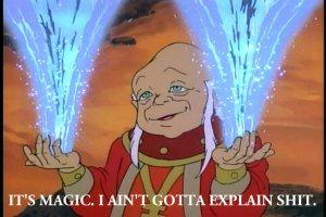 It's magic. I ain't gotta explain