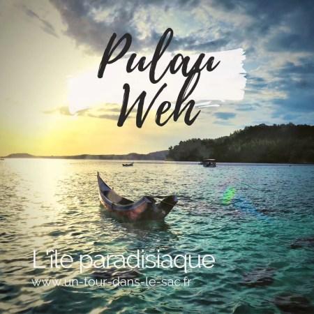 Pulau Weh, guide pour l'île paradisiaque du nord de Sumatra