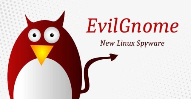 EvilGnome: un nuevo backdoor para usuarios de escritorio Linux