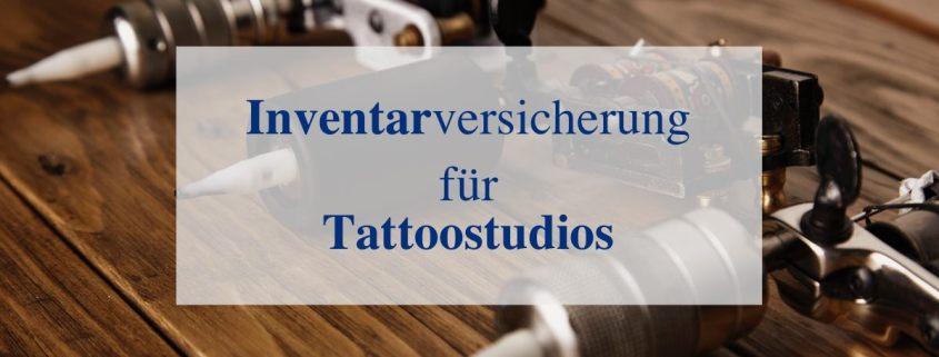 Inhaltsversicherung für Tattoostudios