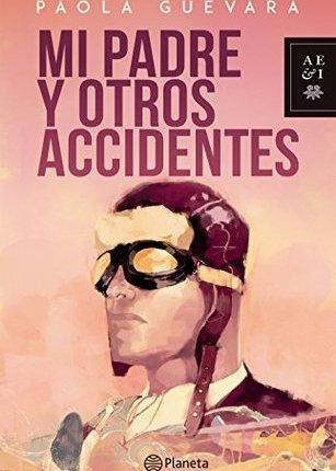 Reseña de libro: Mi padre y otros accidentes
