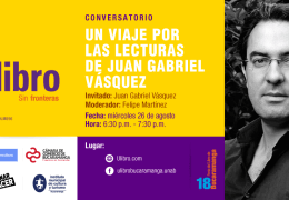 Un Viaje por las Lecturas de Juan Gabriel Vásquez