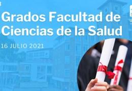 Grados Facultad de Ciencias de la Salud. 16 Julio 2021.