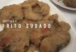 Sabores y Saberes. Capítulo 4 – Picada de pescado y frito sudado