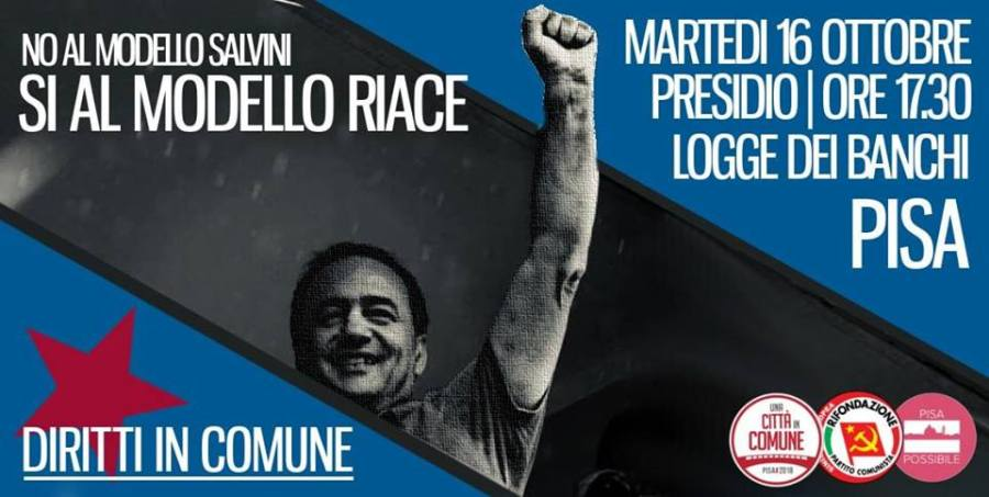 NO al modello Salvini, Sì al modello Riace. Presidio a Pisa martedì 16