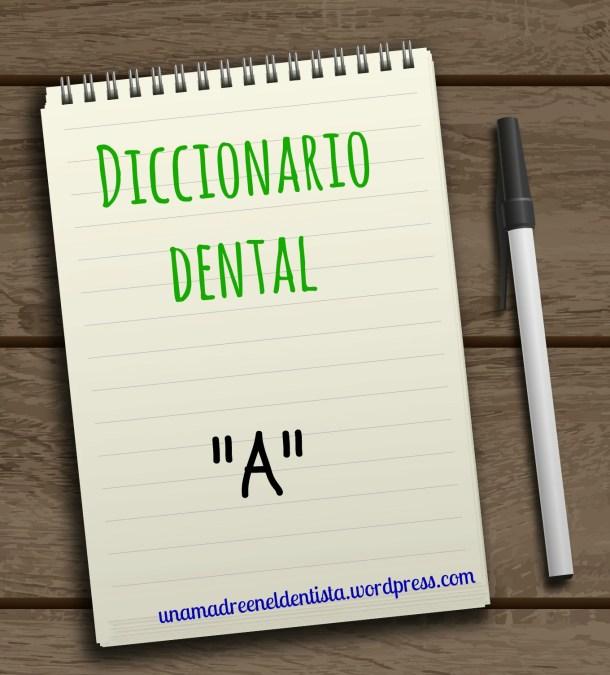 diccionario dental A