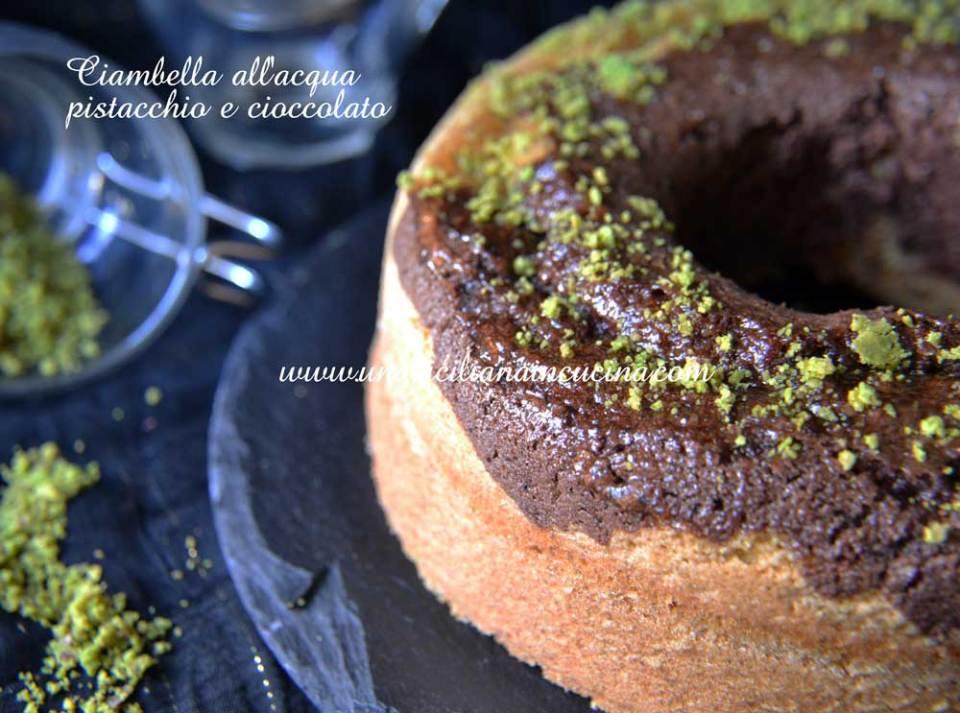 Ciambella all'acqua pistacchio e cioccolato
