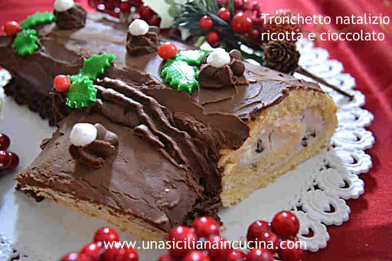 Tronchetto Di Natale Alla Ricotta.Tronchetto Natalizio Ricotta E Cioccolato Una Siciliana In Cucina