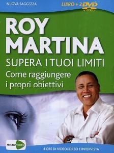 Supera i tuoi limiti - Roy Martina (approfondimento)